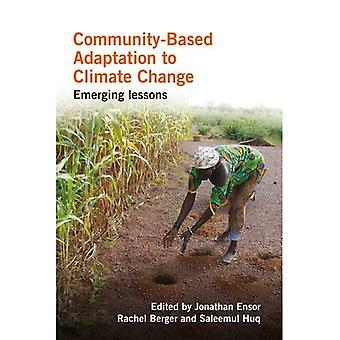 Community-Based Adaptation to Climate Change: Emerging� Lessons