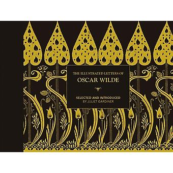 Illustrated letters of Oscar Wilde by Juliet Gardiner