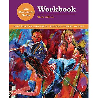 The Musician's Guide to Theory and Analysis Workbook by Jane Piper Cl