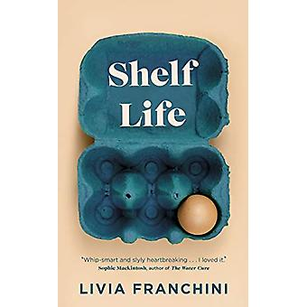 Shelf Life by Livia Franchini - 9780857526663 Book