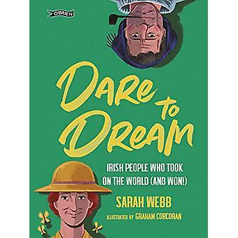 Våga Dream - Irländska folket som tog på världen (och vann!) av Sarah