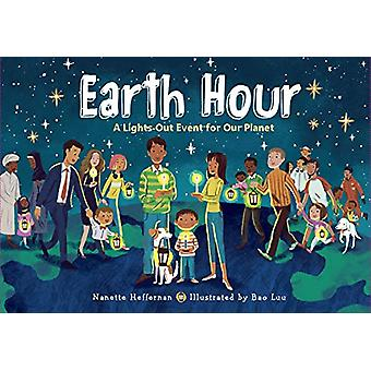 Earth Hour - A Lights-Out Event for Our Planet by Nanette Heffernan -