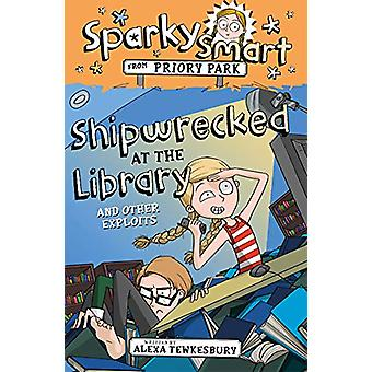 Sparky Smart from Priory Park - Shipwrecked at the Library and other e