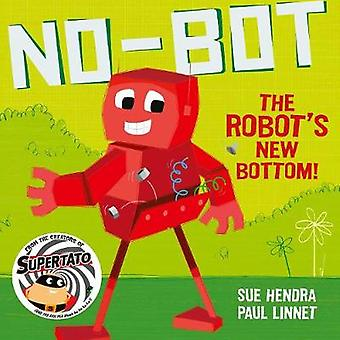 No-Bot the Robot's New Bottom by Paul Linnet - 9781471171741 Book