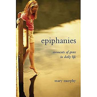 Epiphanies: Moments of Grace in Daily Life