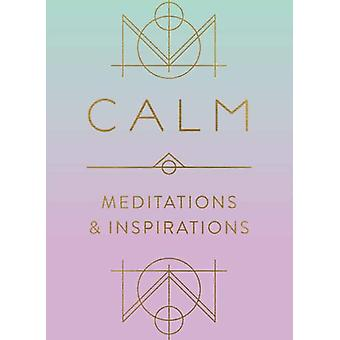Calm Meditations and Inspirations by Publishing & Mandala