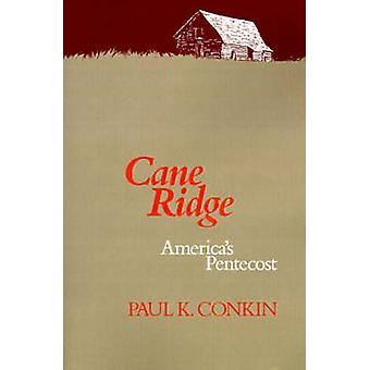 Cane Ridge - America's Pentecost by Paul K. Conkin - 9780299127244 Book