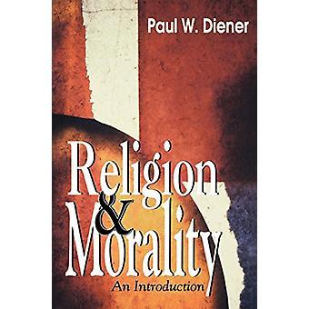 Religion och moral - En introduktion av Paul W. Diener - 9780664257