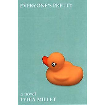 Everyone's Pretty by Lydia Millet - 9781932360776 Book