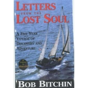 Letters from a Lost Soul by Bob Bitchin