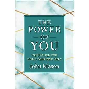The Power of You Inspiration for Being Your Best Self
