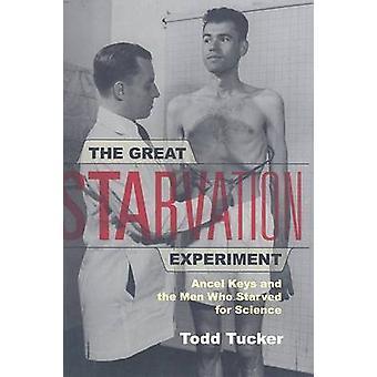 The Great Starvation Experiment door Todd Tucker