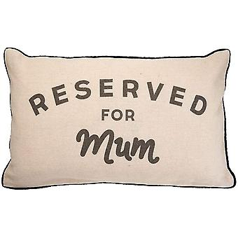 Sass and Belle Reserved for Mum Cushion