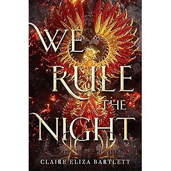 Vi härska natten av Claire Eliza Bartlett