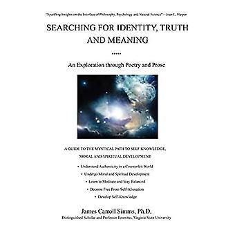 Searching for Identity, Truth and Meaning: An Exploration Through Poetry and Prose