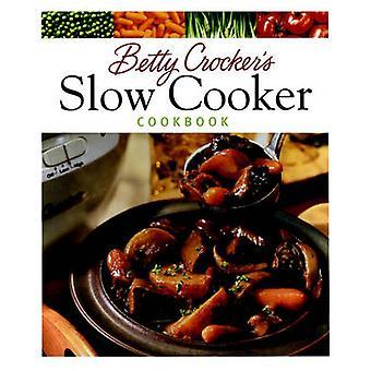 Betty Crockers Slow Cooker Cookbook by Betty Crocker