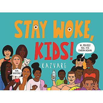 Stay Woke Kids!