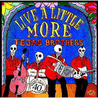 Tejas Brothers - Live a Little More [CD] USA import