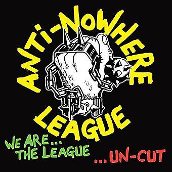 Anti-nulle part ligue - nous sommes la Ligue... Uncut importation USA [CD]