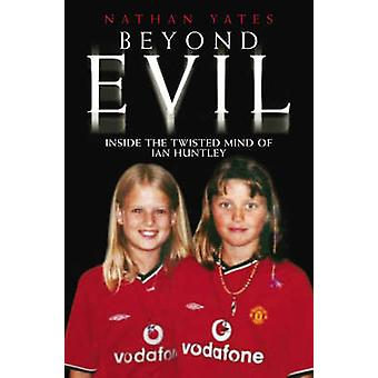 Beyond Evil by Nathan Yates