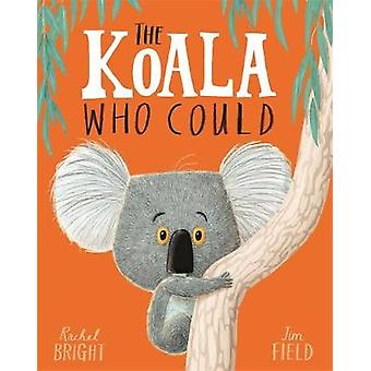 The Koala Who Could by Rachel Bright - 9781408331644 Book