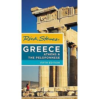 Rick Steves Grèce - Athènes et le Péloponnèse (cinquième édition) par R