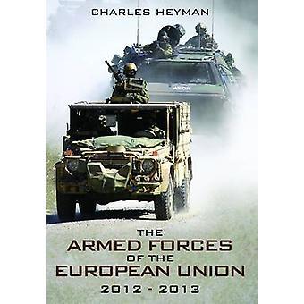 Le forze armate dell'Unione europea 2012-2013 da Charles Heyman-