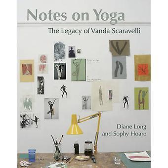 Notes sur le yoga - L'héritage de Vanda Scaravelli par Diane Long - 9781906