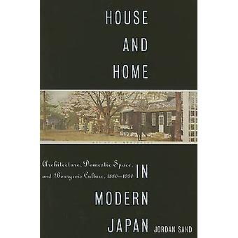 House and Home in Modern Japan - Architecture - Domestic Space - and B
