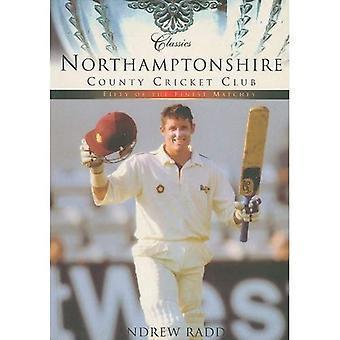 Classici: Northamptonshire County Cricket Club (Classics (Tempus))