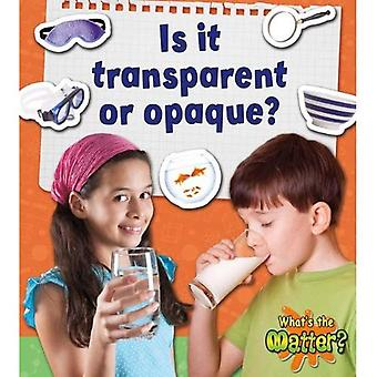 Is it Transparent or Opaque? (What's the Matter?)