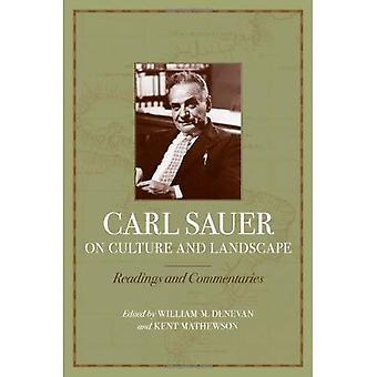Carl Sauer auf Kultur und Landschaft: Lesungen und Kommentare