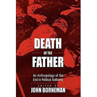Isän kuolema: lopulta poliittisen auktoriteetin antropologian