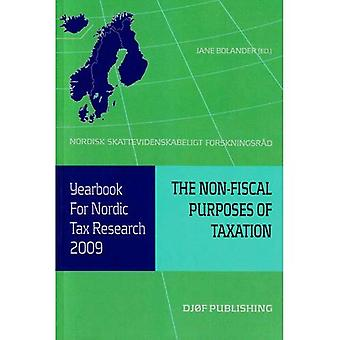 Yearbook for Nordic Tax Research 2009: The Non-fiscal Purposes of Taxation