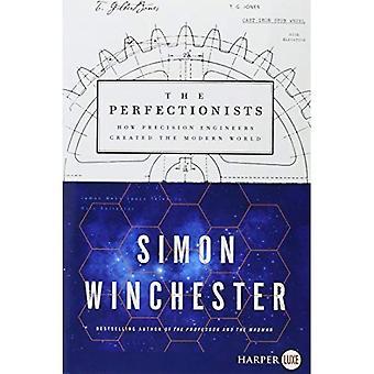 Perfektionister: Hur Precision ingenjörer skapade den moderna världen