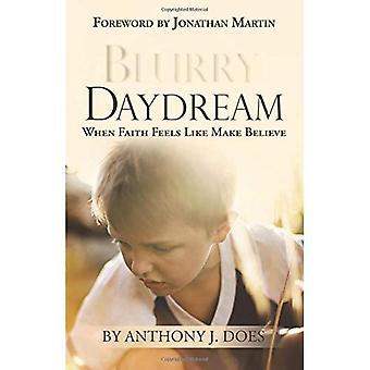 Daydream floue: Quand foi se sent comme faire croire