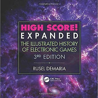 Høy Score! Utvidet: Illustrerte historien om elektroniske spill 3rd Edition