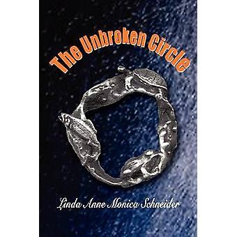 The Unbroken Circle by Schneider & Linda Anne Monica