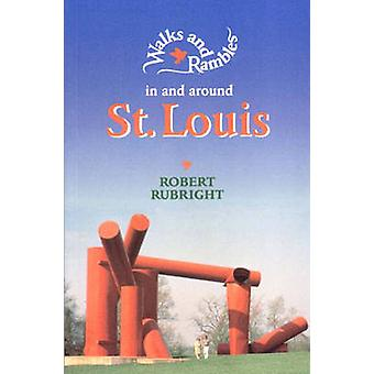 Walks and Rambles in and Around St. Louis by Rubright & Robert