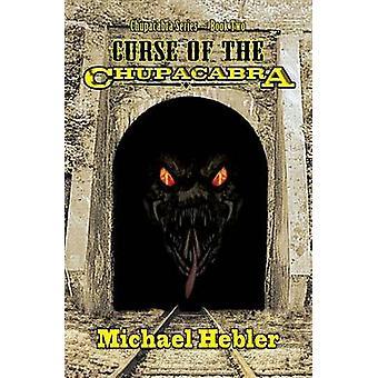 Curse of the Chupacabra by Hebler & Michael