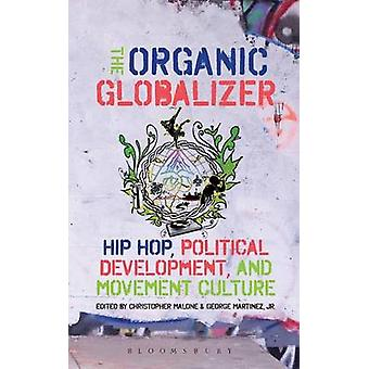 The Organic Globalizer by Malone & Christopher