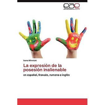 La Expresion de La Posesion Inalienable av Winnicki & Ioana