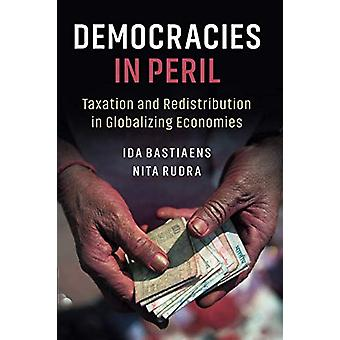 Democracies in Peril - Taxation and Redistribution in Globalizing Econ
