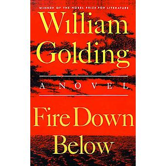 FIRE DOWN BELOW by William Golding - 9780374526382 Book