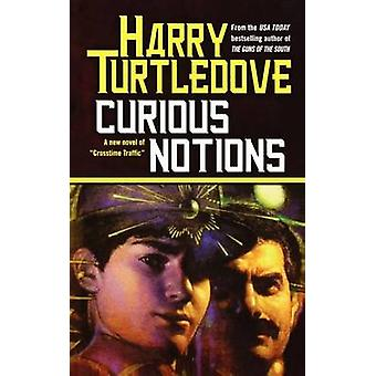 Curious Notions by Harry Turtledove - 9780765337962 Book