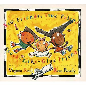 New Friends - True Friends - Stuck-like-glue-friends by Virginia Krol