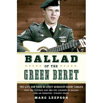 Ballad of the Green Beret - The Life and Wars of Staff Sergeant Barry