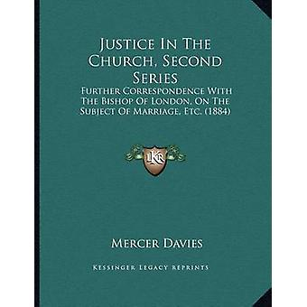 Justice in the Church - Second Series - Further Correspondence with th