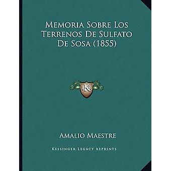 Memoria Sobre Los Terrenos de Sulfato de Sosa (1855) by Amalio Maestr