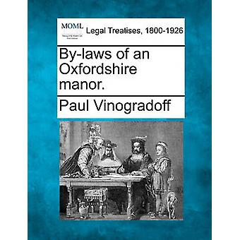By-Laws of an Oxfordshire Manor. by Paul Vinogradoff - 9781240115556